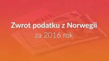 Zwrot podatku z Norwegii za 2016 rok