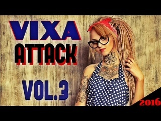 Vixa Attack Vol.3 2016(DJ PysiaM)