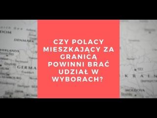 Czy Polacy mieszkający za granicą powinni brać udział w wyborach?