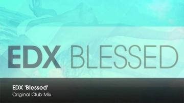 EDX - Blessed (Original Club Mix)