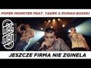 POPEK MONSTER FEAT.  TADEK & ROMAN BOSSKI - JESZCZE FIRMA NIE ZGINELA