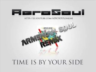 AeroSoul - Time Is By Your Side (Armenian Soul Remix)