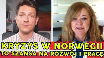 Kryzys  w Norwegii jest szansą na rozwój - Katarzyna Ramberg