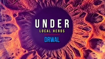 UNDER: LOCAL HEROS ► DRWAL | deep house / electro / techno