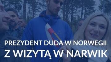 Prezydent Duda w Norwegii: z wizytą w Narwik