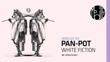 """Pan-Pot """"White Fiction"""" - mobilee105"""