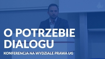 O potrzebie dialogu - konferencja na wydziale prawa UG