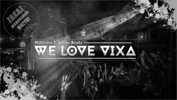 We LOVE VIXA 2016   M@licha & AmonBeats