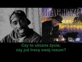 2Pac/Blac Haze - Imma Die A Hustla [Napisy PL][HQ]