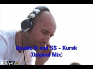 Double U and SS - Kursk (Original Mix)