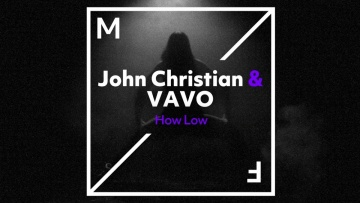 John Christian & VAVO - How Low