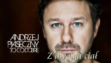 Andrzej Piaseczny - Z dwojga ciał