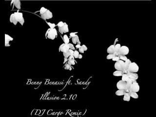 Benny Benassi ft. Sandy - Illusion 2.10 (DJ Cargo Remix)