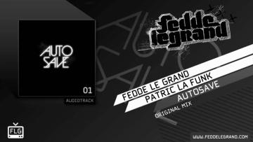 Fedde Le Grand & Patric La Funk - Autosave