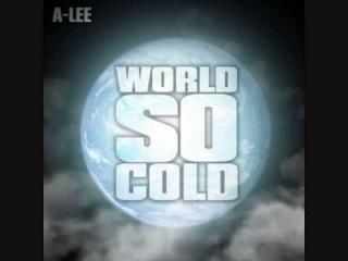 A-LEE - WORLD SO COLD (SNIPPET)