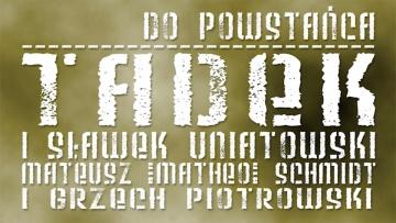 TADEK i Sławek Uniatowski - Do Powstańca (prod. Matheo & Grzech Piotrowski)