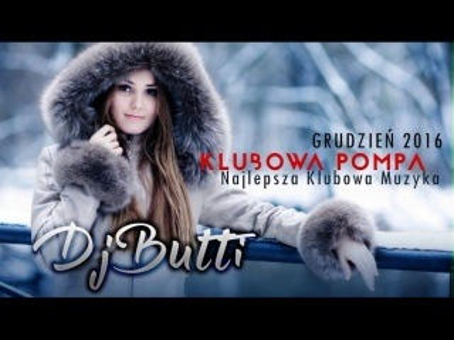 Muzyka na Sylwestra 2016/2017 - Największe imprezowe hity! mix by Dj Butti