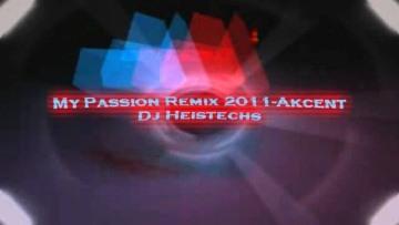 My Passion Remix 2011-Akcent-Dj Heistechs