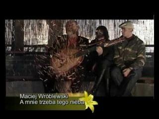 Maciej Wróblewski A mnie trzeba tego nieba
