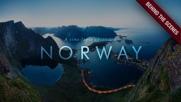Behind the Scenes: NORWAY - A Time-Lapse Adventure