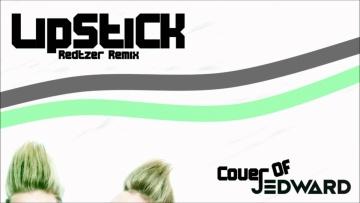 Lipstick (Redtzer Remix Edit) - La Dudes - Jedward Cover