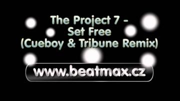 The Project 7 - Set Free (Cueboy & Tribune Remix) www.beatmax.cz